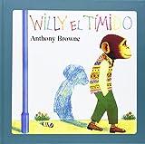 Anthony Browne Willy El Timido = Willy the Wimp (Especiales de a la Orilla del Viento)