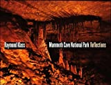 img - for By Raymond Klass - Mammoth Cave National Park: Reflections (2005-06-04) [Hardcover] book / textbook / text book