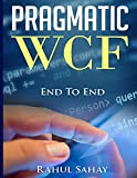 Pragmatic WCF: End To End (English Edition)