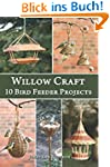 Willow Craft: 10 Bird Feeder Projects...