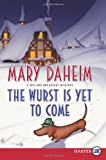 The Wurst Is Yet to Come LP: A Bed-and-Breakfast Mystery (Bed-and-Breakfast Mysteries) (0062128361) by Daheim, Mary