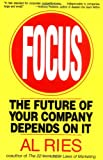 Focus: The Future of Your Company Depends on It (0887308635) by Ries, Al