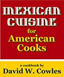 img - for Mexican Cuisine for American Cooks book / textbook / text book