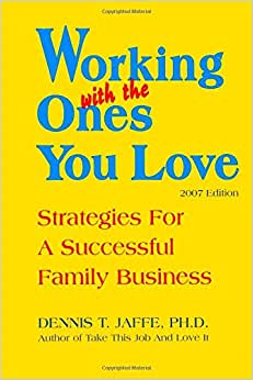 Working With The Ones You Love: Strategies For A Successful Family Business