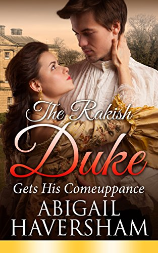 The Rakish Duke Gets His Comeuppance (Regency Romance)