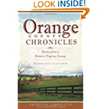 Orange County Chronicles: Stories from a Historic Virginia County (The History Press) (American Chronicles (History...