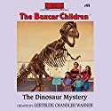 The Dinosaur Mystery: The Boxcar Children, Book 44 (       UNABRIDGED) by Gertrude Chandler Warner Narrated by Tim Gregory