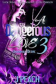 A Dangerous Love 3: Undeniable Desires