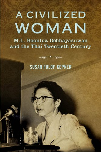 A Civilized Woman: M. L. Boonlua Debhayasuwan and the Thai Twentieth Century