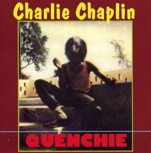 Charlie Chaplin Quenchie
