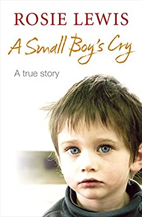 Amazon.com: A Small Boy's Cry eBook: Rosie Lewis: Kindle Store