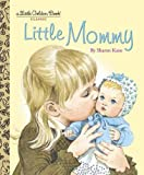 img - for Little Mommy (Little Golden Book) book / textbook / text book