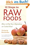 12 Steps to Raw Foods: How to End You...