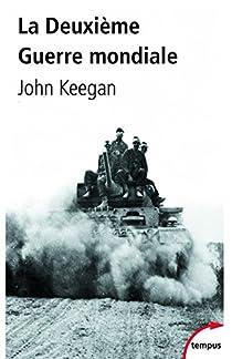 La Deuxième Guerre mondiale par Keegan