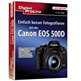 Digital ProLine: Einfach besser Fotografieren mit der Canon EOS 500Dvon &#34;Kyra Snger&#34;