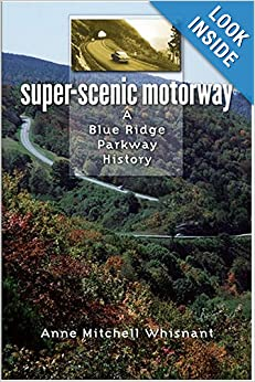 Super-Scenic Motorway: A Blue Ridge Parkway History by Anne Mitchell Whisnant