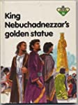 King Nebuchadnezzar's Golden Statue (...