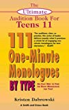The Ultimate Audition Book for Teens Volume XI: 111 One-Minute Monologues by Type (Young Actors Series)