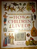 How Children Lived: A First Book of History (0751352705) by Rice, Melanie