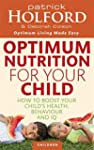 Optimum Nutrition for your Child: How...