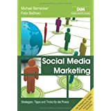 "Social Media Marketing: Strategien, Tipps und Tricks f�r die Praxisvon ""Michael Bernecker"""