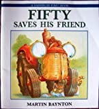 FIFTY SAVES HIS FRIENDS P OV B (It's Great to Read) (0517560224) by Baynton, Martin