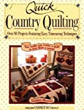Quick Country Quilting: Over 80 Projects Featuring Easy, Timesaving Techniques (0875967418) by Mumm, Debbie