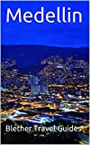 Medellin: Colombia, 50 Tips for Tourists & Backpackers (Colombia Travel Guide Book 4)