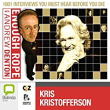 Enough Rope with Andrew Denton: Kris Kristofferson Radio/TV Program by Andrew Denton Narrated by Kris Kristofferson