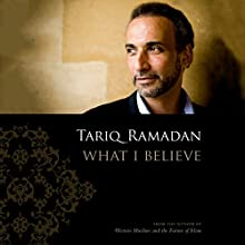 What I Believe (       UNABRIDGED) by Tariq Ramadan Narrated by Mark Boyett