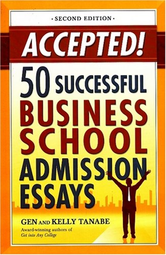 "accepted 50 successful business school admission essays Admission college essay help to harvard nov 18, 2012 i was hungry 50 successful harvard application essays what good weremy grades and ""college transcript."