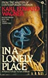 In a Lonely Place (0446305340) by Wagner, Karl Edward