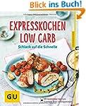 Expresskochen Low Carb: Schlank auf d...
