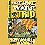 Viking and Liking It: Time Warp Trio, Book 12 | Jon Scieszka