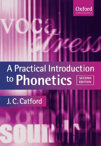 A Practical Introduction to Phonetics (Oxford Textbooks...