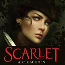Scarlet (       UNABRIDGED) by A. C. Gaughen Narrated by Helen Stern