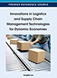 img - for Innovations in Logistics and Supply Chain Management Technologies for Dynamic Economies book / textbook / text book