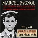 Le temps des secrets - 2ème partie (Souvenirs d'enfance 3.2) | Livre audio Auteur(s) : Marcel Pagnol Narrateur(s) : Marcel Pagnol