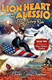 img - for Lion Heart & Alessio Book 2: Mission, Peace, Patience, Kindness (Lion Heart & Alessio the Victory Ride) by Chapman, Megan Joy (2014) Paperback book / textbook / text book