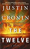 Justin Cronin The Passage Trilogy 2. The Twelve: A Novel