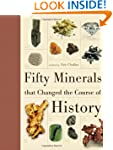 Fifty Minerals that Changed the Cours...