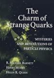 img - for The Charm of Strange Quarks: Mysteries and Revolutions of Particle Physics book / textbook / text book