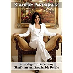 Strategic Partnerships: A Strategy for Generating Significant & Sustainable Results