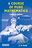img - for A Course of Pure Mathematics Centenary edition (Cambridge Mathematical Library) book / textbook / text book