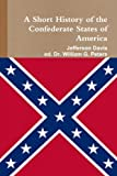 img - for A Short History of the Confederate States of America book / textbook / text book