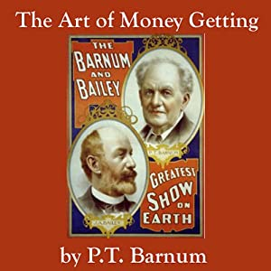 The Art of Money Getting | [P. T. Barnum]