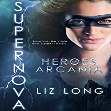 SuperNova: Heroes of Arcania, Volume 1 Audiobook by  Liz Long Narrated by Candace Stephens