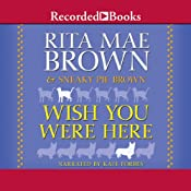 Wish You Were Here  | [Sneaky Pie Brown, Rita Mae Brown]