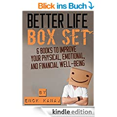 The Better Life Box Set: 6 Books to Improve Your Physical, Emotional and Financial Well-Being (English Edition)