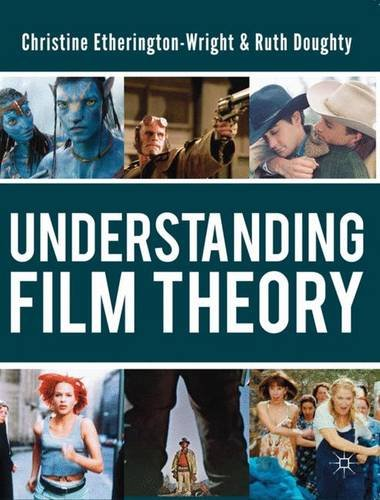 Understanding Film Theory, by Christine Etherington-Wright, Ruth Doughty